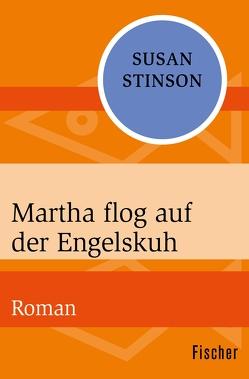 Martha flog auf der Engelskuh von Heller,  Barbara, Stinson,  Susan