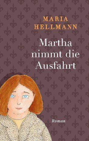 Martha nimmt die Ausfahrt von Hellmann,  Maria