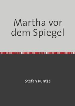 Martha vor dem Spiegel von Kuntze,  Stefan