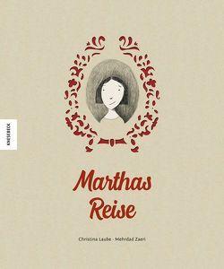 Marthas Reise von Laube,  Christina, Zaeri,  Mehrdad