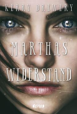 Marthas Widerstand von Bhose,  Sabine, Drewery,  Kerry