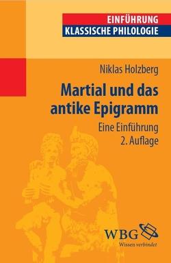 Martial und das antike Epigramm von Holzberg,  Niklas