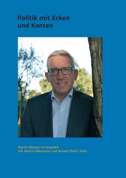 Martin Bäumer – Politik mit Ecken und Kanten von Ehlert-Klein,  Ronald, Falkenstein,  Hanna