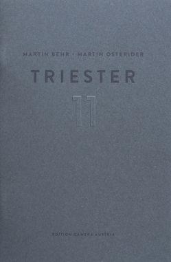 Martin Behr, Martin Osterider: Triester 11 von Behr,  Martin, Braun,  Reinhard, Osterider,  Martin
