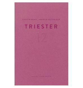 Martin Behr, Martin Osterider: Triester 12 von Behr,  Martin, Braun,  Reinhard, Osterider,  Martin