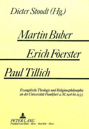 Martin Buber – Erich Foerster – Paul Tillich von Stoodt,  Dieter
