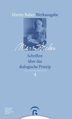 Martin Buber-Werkausgabe (MBW) / Schriften über das dialogische Prinzip von Buber,  Martin, Lösch,  Andreas, Mendes-Flohr,  Paul