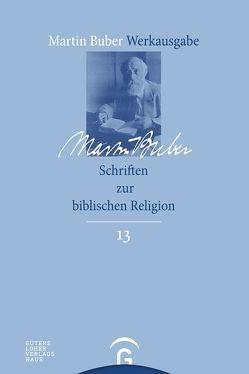 Martin Buber-Werkausgabe (MBW) / Schriften zur biblischen Religion von Breitenbach,  Heike, Buber,  Martin, Fishbane,  Michael, Lösch,  Andreas, Wiese,  Christian