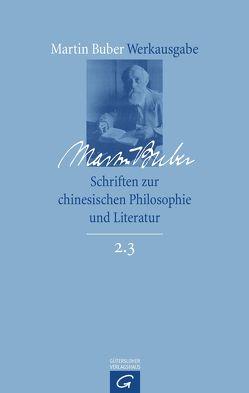 Martin Buber-Werkausgabe (MBW) / Schriften zur chinesischen Philosophie und Literatur von Buber,  Martin, Eber,  Irene