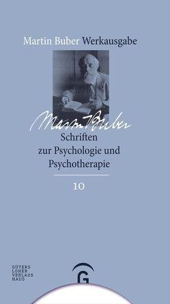 Martin Buber-Werkausgabe (MBW) / Schriften zur Psychologie und Psychotherapie von Buber Agassi,  Judith