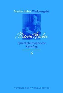 Martin Buber-Werkausgabe (MBW) / Sprachphilosophische Schriften von Biemann,  Asher D., Buber,  Martin