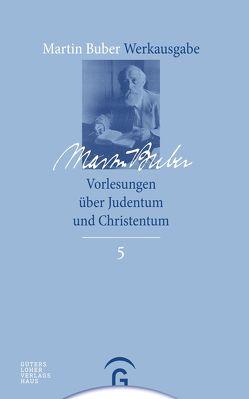 Martin Buber-Werkausgabe (MBW) / Vorlesungen über Judentum und Christentum von Buber,  Martin, Scharf,  Orr
