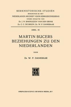 Martin Bucers Beziehungen zu den Niederlanden von Dankbaar,  Willem Frederik