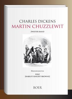 Martin Chuzzlewit von Dickens,  Charles, Meyrink,  Gustav, Phiz