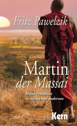 Martin, der Massai von Pawelzik,  Fritz
