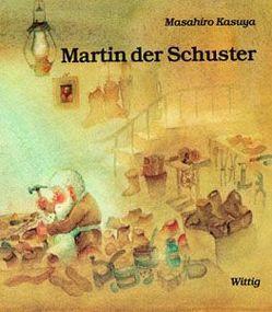 Martin, der Schuster von Bloch,  Peter, Kasuya,  Masahiro, Watari,  Yoka