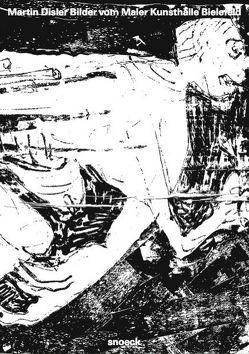 Martin Disler: Bilder vom Maler von Beeck,  Meta Marina, Disler,  Martin, Krauter,  Anne, Maenz,  Paul, Meschede,  Friedrich