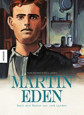 Martin Eden von Lapière,  Denis, London,  Jack, Samama,  Aude