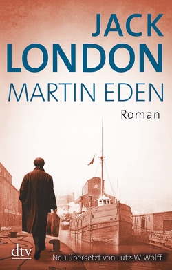 Martin Eden von London,  Jack, Wolff,  Lutz-W.