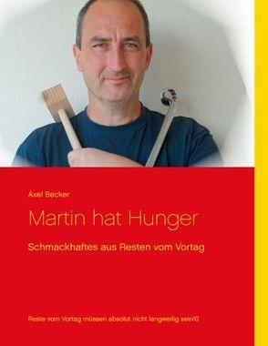 Martin hat Hunger von Becker,  Axel