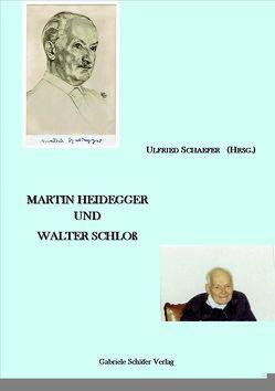 Martin Heidegger und Walter Schloß von Schaefer,  Ulfried