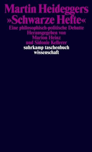 Martin Heideggers »Schwarze Hefte« von Heinz,  Marion, Kellerer,  Sidonie