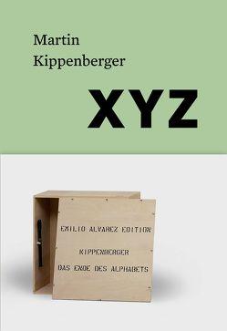 Martin Kippenberger. XYZ von Brugger,  Ingried, Ortner-Kreil,  Lisa