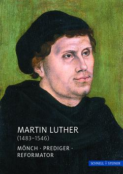 Martin Luther (1483-1546) von Beyer,  Constantin, Bunz,  Achim, Diverse, Kneise,  Ulrich, Schuchardt,  Günter