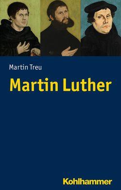 Martin Luther von Treu,  Martin