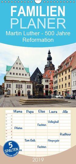 Martin Luther – 500 Jahre Reformation – Familienplaner hoch (Wandkalender 2019 , 21 cm x 45 cm, hoch) von Gerstner,  Wolfgang