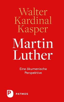 Martin Luther von Kardinal Kasper,  Walter