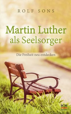 Martin Luther als Seelsorger von Sons,  Rolf