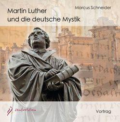 Martin Luther und die deutsche Mystik von Schneider,  Marcus