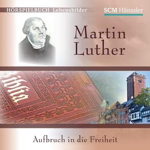 Martin Luther – Aufbruch in die Freiheit
