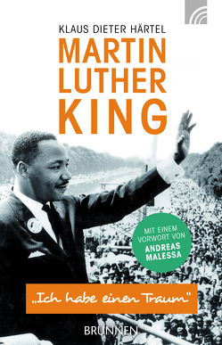 Martin Luther King von Härtel,  Klaus Dieter, Malessa,  Andreas