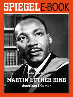 Martin Luther King – Amerikas Träumer von Shafy,  Samiha
