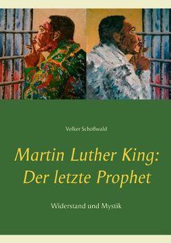Martin Luther King: Der letzte Prophet von Schoßwald,  Volker