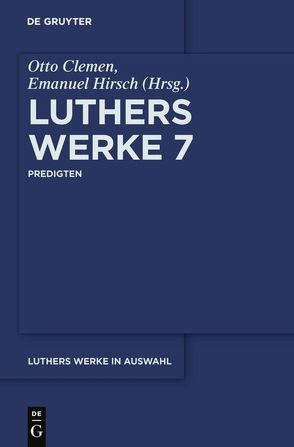 Martin Luther: Luthers Werke in Auswahl / Predigten von Hirsch,  Emanuel