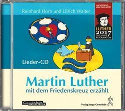 Martin Luther mit dem Friedenskreuz erzählt von Horn,  Reinhard, Ulrich,  Walter