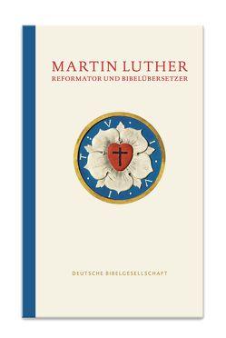 Martin Luther – Reformator und Bibelübersetzer