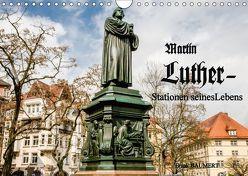 Martin Luther – Stationen seines Lebens (Wandkalender 2018 DIN A4 quer) von Baumert,  Frank