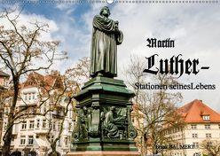 Martin Luther – Stationen seines Lebens (Wandkalender 2019 DIN A2 quer) von Baumert,  Frank