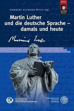 Martin Luther und die deutsche Sprache – damals und heute von Wolf,  Norbert Richard