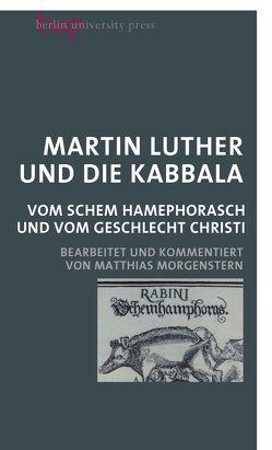 Martin Luther und die Kabbala von Luther,  Martin, Morgenstern,  Matthias