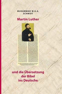 Martin Luther und die Übersetzung der Bibel ins Deutsche von Schmidt