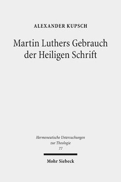 Martin Luthers Gebrauch der Heiligen Schrift von Kupsch,  Alexander