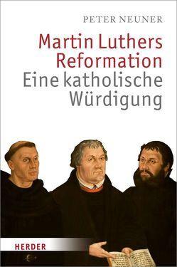 Martin Luthers Reformation von Neuner,  Peter