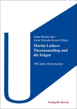Martin Luthers Thesenanschlag und die Folgen von Mrożewska,  Anna, Nieroda-Kowal,  Anna