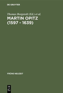 Martin Opitz (1597 – 1639) von Borgstedt,  Thomas, Schmitz,  Walter