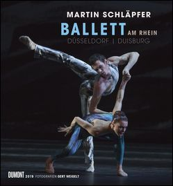 Martin Schläpfer – Ballett am Rhein 2019 – Wandkalender 44,5 x 48,0 cm – Spiralbindung von DUMONT Kalenderverlag, Weigelt,  Gert